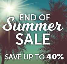 End of Summer Sale! Save up to 40% + Free Shipping
